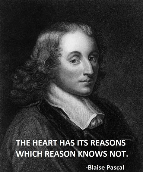 Quotes About Love Is Blind Great Blaise Pascal Quotes And Sayings Thoughts By