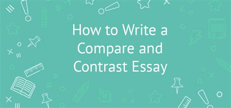 Comparison And Contrast Essay Subjects by Writing A Compare And Contrast Essay Tips Topic And Expamles