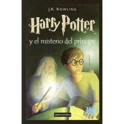 misterio del prncipe desaparecido 8427200099 harry potter in spanish 6 harry potter y el misterio del