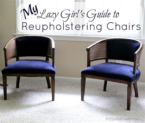 reupholster armchair tutorial my lazy girl s guide to reupholstering chairs a tutorial