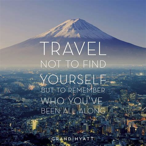 Finding To Travel With 84 Best Images About Travel Quotes On Travel Inspiration Memories And Go