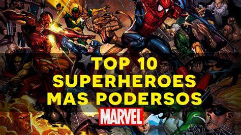 max y los superhroes top 10 los superheroes m 225 s poderosos de marvel comics youtube