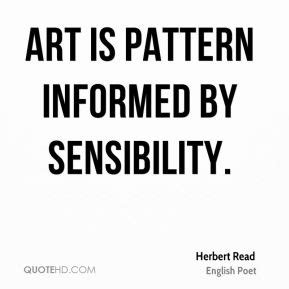 pattern quotes art art is pattern informed by sensibility by herbert read