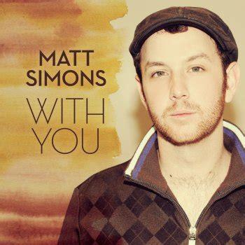with you lyrics matt simons matt simons with you lyrics musixmatch