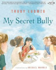 my secret bully by trudy ludwig abigail marble paperback barnes noble 174