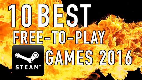 best play free top 10 best free to play steam 2016
