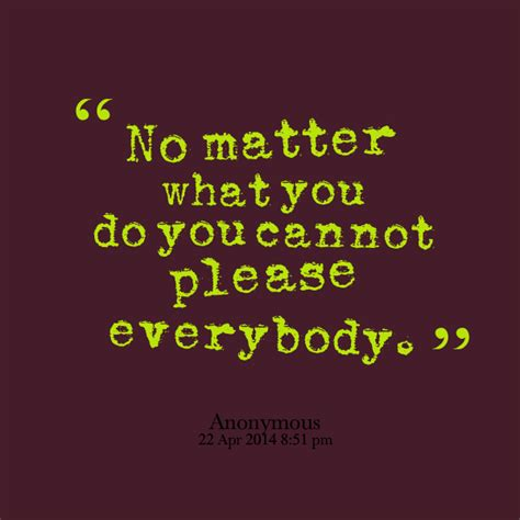 no matter what i do you matter quotes quotesgram