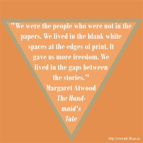 themes in the handmaid s tale by margaret atwood handmaids tale margaret atwood quotes quotesgram