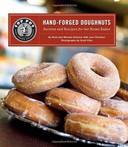 donut cookbook 55 great easy and popular sweetened donut recipes to fry or bake at home healthy food books 39 top pot forged doughnuts secrets and
