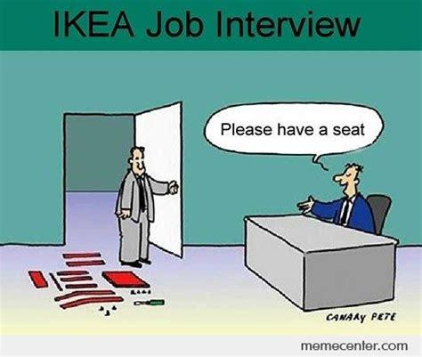 Ikea Instructions Meme - ikea job interview by ben meme center