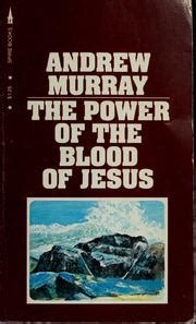 the power of the blood of jesus updated edition the vital of blood for redemption sanctification and books the power of the blood of jesus 1935 edition open library