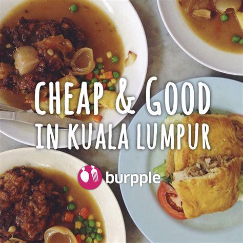 cuisine in kl best cheap food in kl burpple