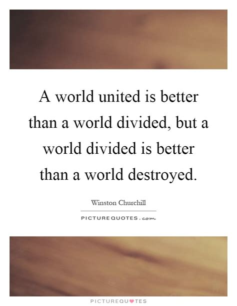 better than world united world quotes sayings united world picture quotes