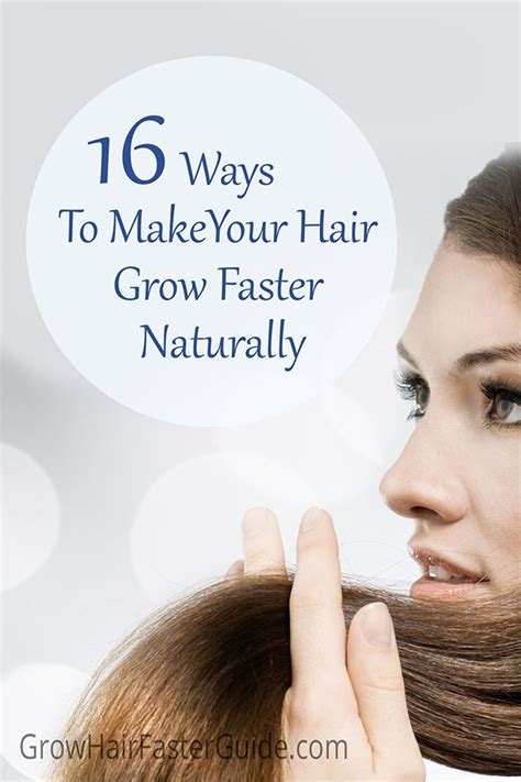 how to make your hair grow faster 16 ways to make your hair grow faster naturally grow