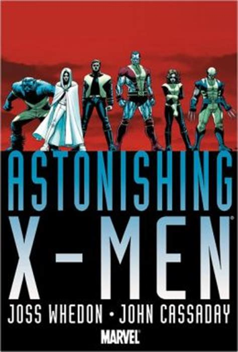 astonishing x men by whedon 0785161953 astonishing x men by joss whedon john cassaday by joss whedon 9780785138013 hardcover