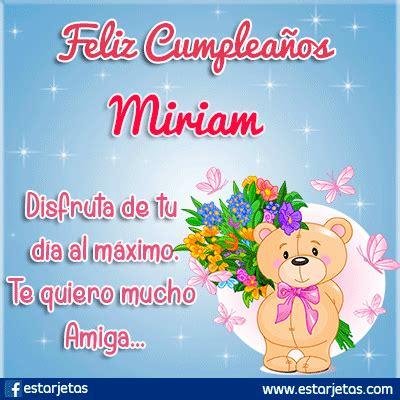 Imagenes Feliz Cumpleaños Miriam | fel 237 z cumplea 241 os miriam im 225 genes gifs de cumplea 241 os