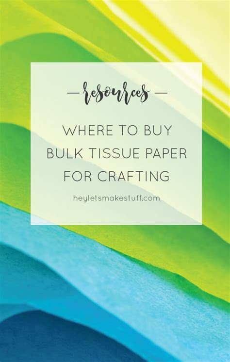 Things To Make Out Of Tissue Paper - best websites to buy bulk tissue paper hey let s make stuff