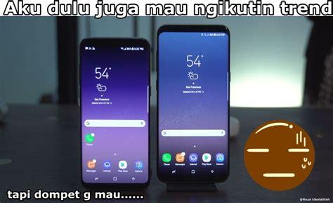 Samsung S8 Turun samsung s8 sudah rilis tapi belum sanggup beli tenang 7 meme ini akan menghiburmu dafunda