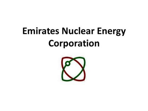 Emirates Nuclear Energy Corporation | emirates nuclear energy corporation enec authorstream