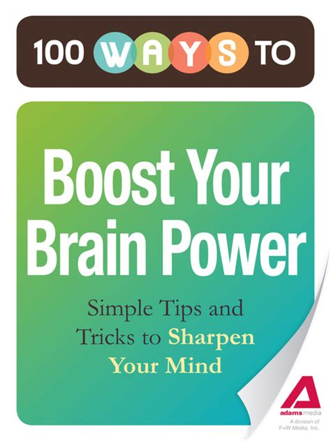7 Ways To Boost Power by 100 Ways To Boost Your Brain Power Utah S Library