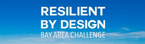bay area challenge bay area resilient by design planning department
