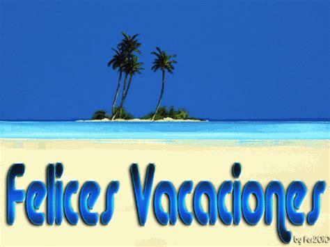 imagenes disfruta tus vacaciones foro colungateam