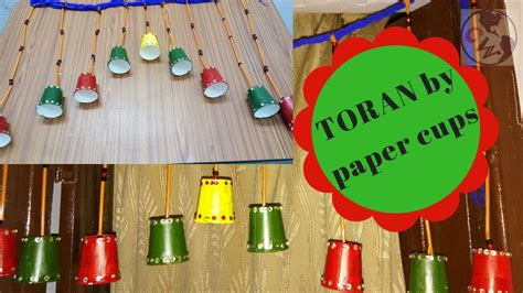 How To Make Toran With Paper - how to make door hanging toran by paper cups my crafts