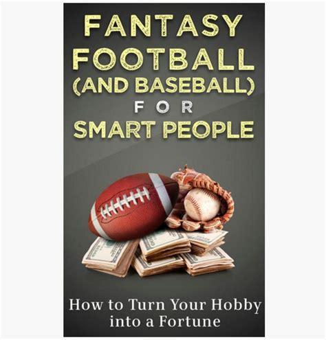 fantasy baseball for smart people how to profit big during mlb season ebook fantasy football and baseball for smart people how to