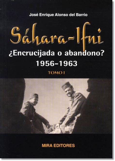 libro ifni sahara 1957 1958 anlisis ifni la 250 ltima aventura colonial espa 241 ola 9788415338864