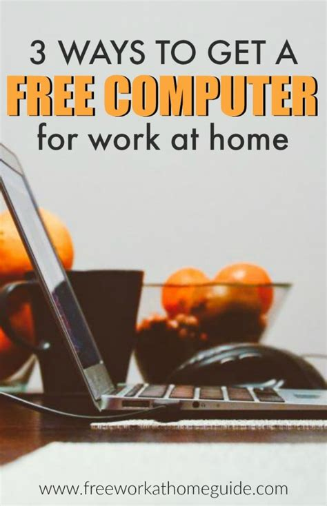 3 ways to get a free computer for work at home best work