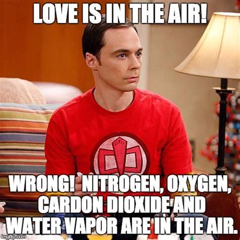 Love Is In The Air Meme - sheldon cooper imgflip