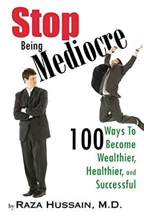 Stop Being Mediocre by Stop Being Mediocre 100 Ways To Become Wealthier