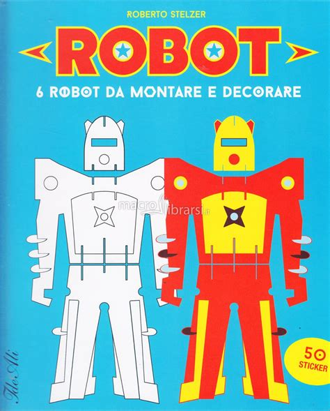 libro the robot and the robot libro roberto stelzer