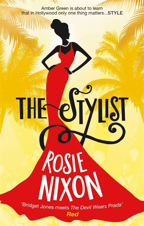 Novel Second Rosie Nixon The Stylist the stylist by rosie nixon book review 187 magazine