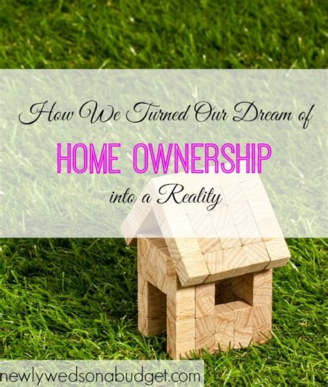 dream home shopping newlyweds on a budget how we turned our dream of home ownership into a reality