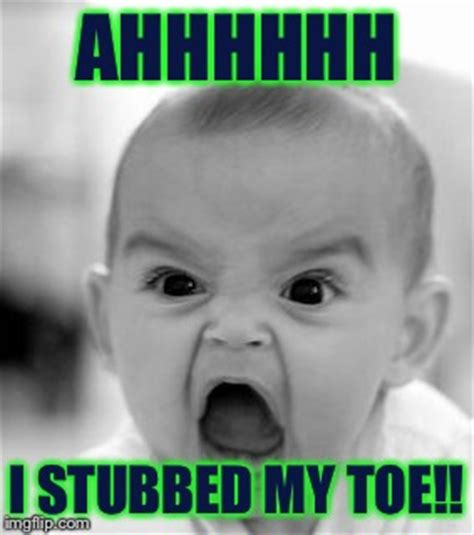 Toe Memes - it just happened to me probably a repost imgflip