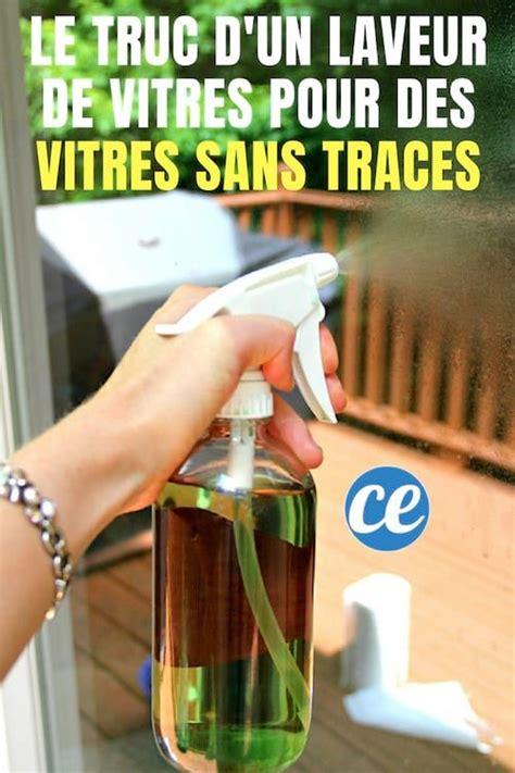 Nettoyer Ses Vitres Sans Trace by L Astuce D Un Laveur De Vitres Pour Avoir Des Vitres