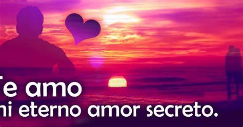 imagenes con frases de mi eterno amor secreto poema corto mi eterno amor secreto poemas y frases de amor
