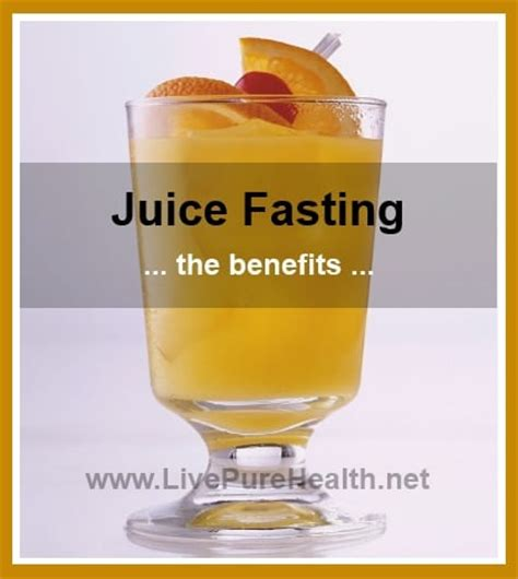 Detoxing With Juice Fast by Juice Fasting Benefits Juice Fasting Is A Way To Detox