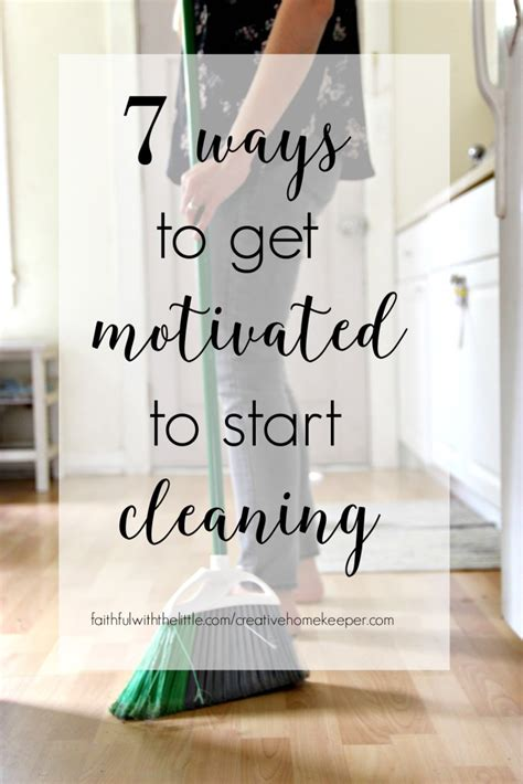 Motivation To Clean Room by 7 Ways To Get Motivated To Start Cleaning Creative Home