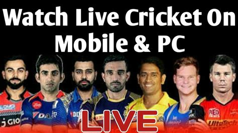 live cricket on mobile live cricket on mobile pc