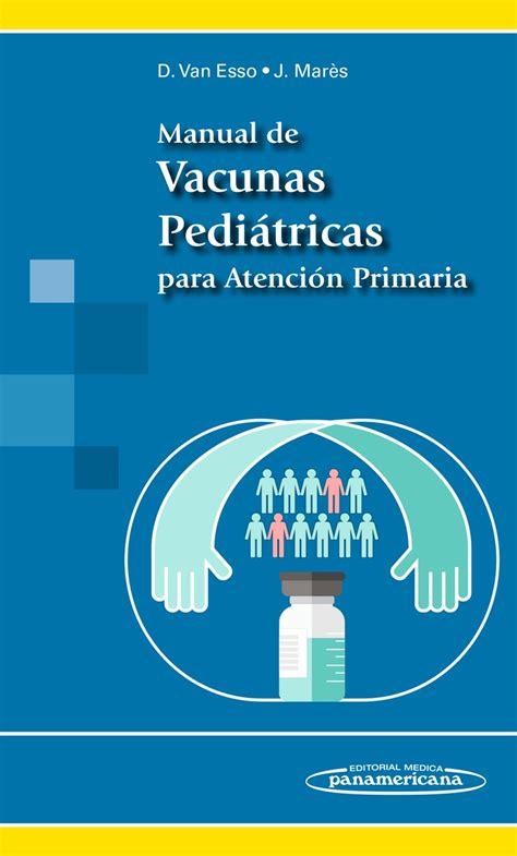 libro manual para soar manual de vacunas pedi 225 tricas para atenci 243 n primaria