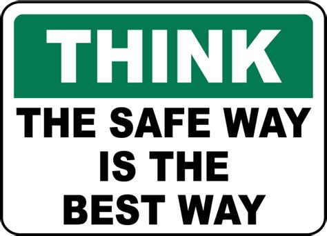 think the safe way is the best way sign d3913 by