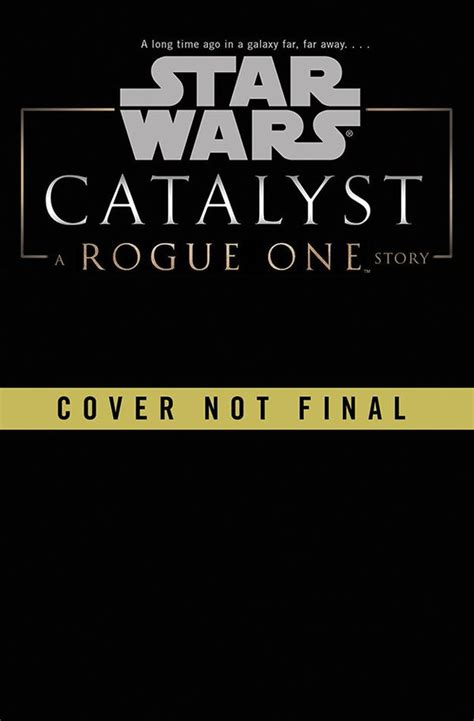 star wars catalyst a star wars catalyst a rogue one prequel will debut this fall