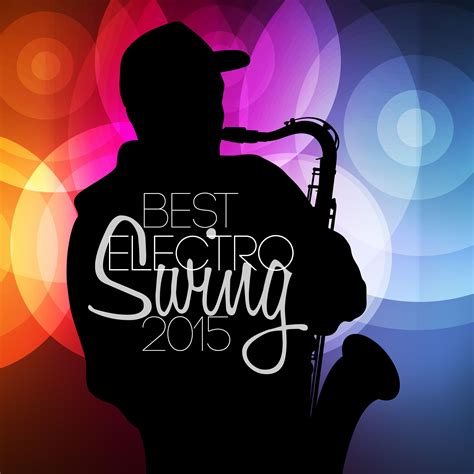 best electro swing albums best electro swing 2015 mp3 buy full tracklist
