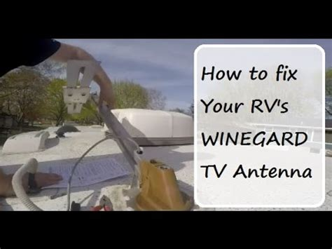 how to fix your rv s winegard tv antenna