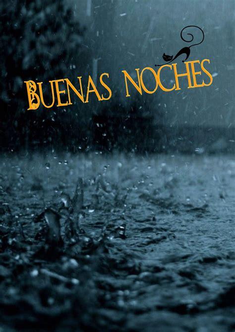 imagenes con frases de buenas noches con lluvia buenas noches buenas noches pinterest
