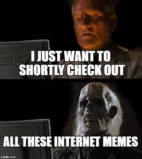 All Internet Memes - ill just wait here meme imgflip