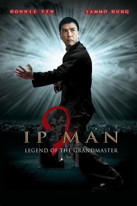 film ip man 2 itunes movies ip man 2 legend of the grandmaster