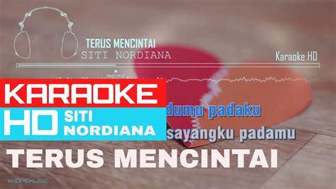 download mp3 free terus mencintai terus mencintai siti nordiana karaoke hd youtube